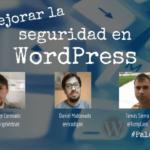 Ciberdebate, cómo mejorar la seguridad en WordPress