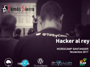 """Mi ponencia en la WordCamp Santander 2017 - """"Hacker al rey"""""""
