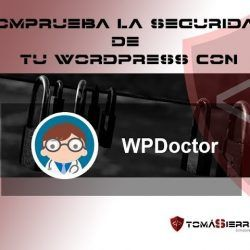 Seguridad de tu WordPress con WPDoctor