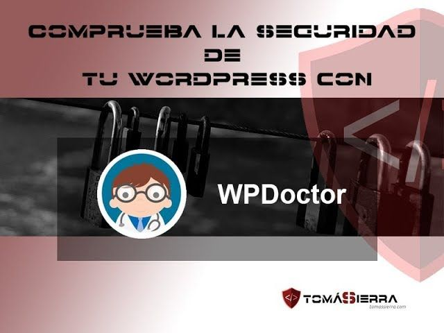 Seguridad de tu WordPress con WPDoctor