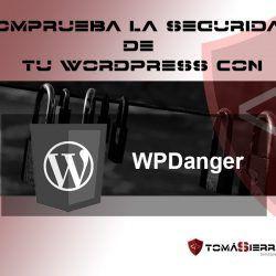 Comprobar la seguridad de tu WordPress con WPDanger