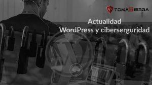 Actualidad WordPress y ciberserguridad Tomas Sierra