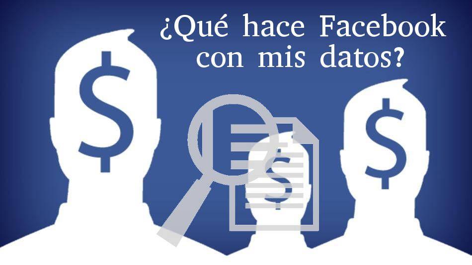 Que hace Facebook con mis datos