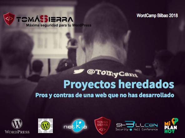 Proyectos heredados, mi ponencia en la WordCamp Bilbao 2018