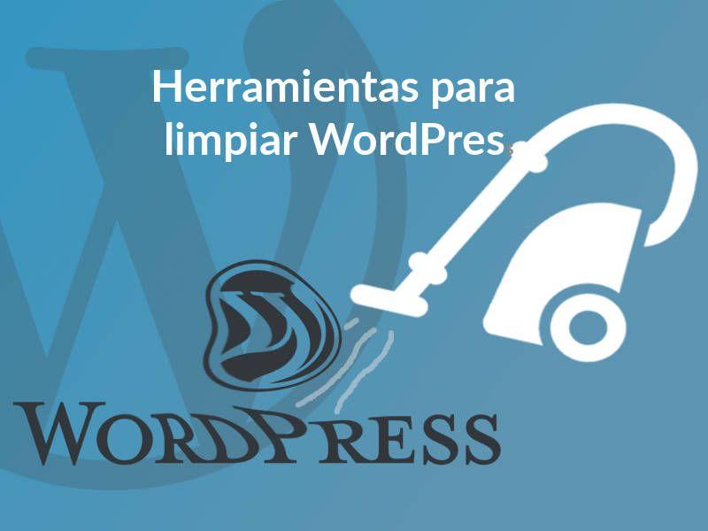 Herramientas para limpiar WordPress