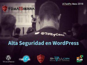 Alta Seguridad en WordPress - Hack & Sec 2018 | Tomás Sierra